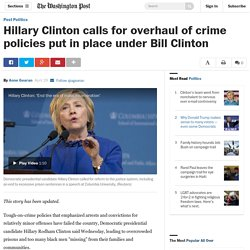 Hillary Clinton calls for overhaul of crime policies put in place under Bill Clinton