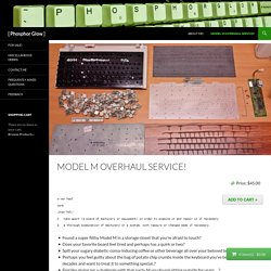 Model M Overhaul Service!