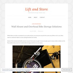 Wall Mount and Overhead Bike Storage Solutions – Lift and Store