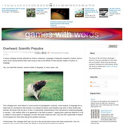 Games with Words: Overheard: Scientific Prejudice