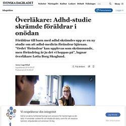 Överläkare: Adhd-studie skrämde föräldrar i onödan