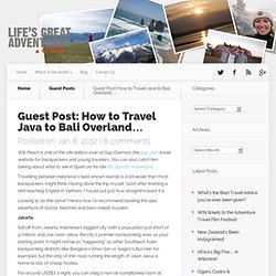 Guest Post: How to Travel Java to Bali Overland…