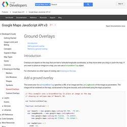 Ground Overlays - Google Maps JavaScript API v3