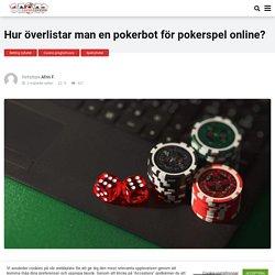 Överlista en pokerbot i pokerspel online?