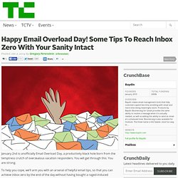 Happy Email Overload Day! Some Tips To Reach Inbox Zero With Your Sanity Intact