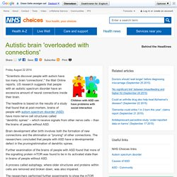 Autistic brain 'overloaded with connections'