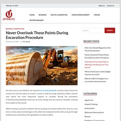 Never Overlook These Points During Excavation Procedure