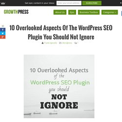 10 Overlooked Aspects Of The Wordpress SEO Plugin You Should Not Ignore