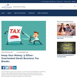 Keep Your Money: 5 Often-Overlooked Small Business Tax Breaks