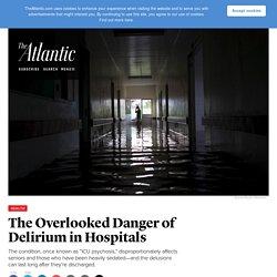 The Overlooked Danger of Delirium in Hospitals