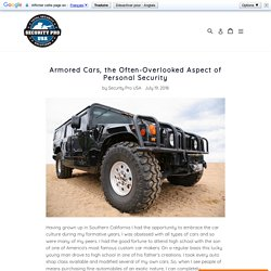 Armored Cars, the Often-Overlooked Aspect of Personal Security – Security Pro USA
