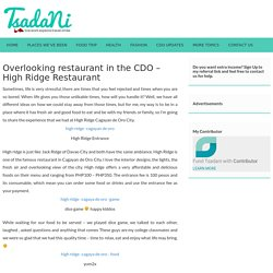 Overlooking restaurant in the CDO – High Ridge Restaurant