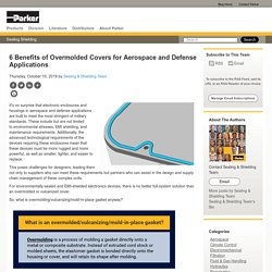 6 Benefits of Overmolded Covers for Aerospace and Defense Applications