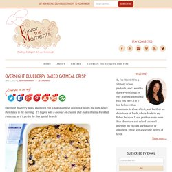 Overnight Blueberry Baked Oatmeal Crisp - Flavor the Moments