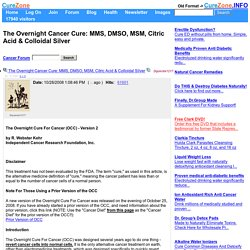 The Overnight Cancer Cure: MMS, DMSO, MSM, Citric Acid & Colloidal Silver (Cancer Forum) 10/28/2008 1286815