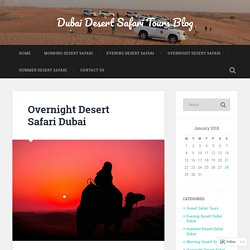 Overnight Desert Safari Dubai – Dubai Desert Safari Tours Blog