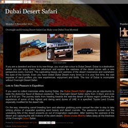 Dubai Desert Safari: Overnight and Evening Desert Safari Can Make your Dubai Tour Mystical