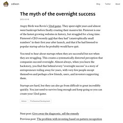 The myth of the overnight success
