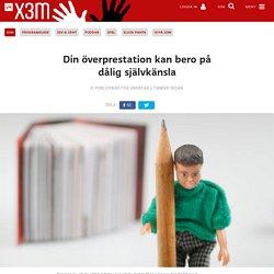 X3M: Din överprestation kan bero på dålig självkänsla
