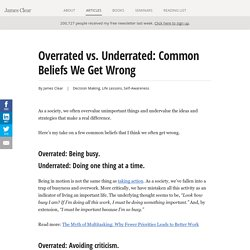 Overrated vs. Underrated: Common Beliefs We Get Wrong