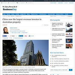 China now the largest overseas investor in Australian property