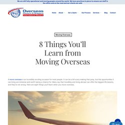 8 Things You'll Learn from Moving Overseas - Overseas Packers & Shippers