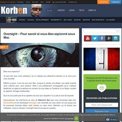 Oversight - Pour savoir si vous êtes espionné sous Mac
