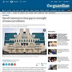 David Cameron to close gap in oversight of mass surveillance