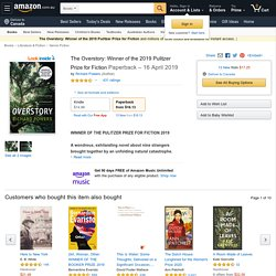 The Overstory: Winner of the 2019 Pulitzer Prize for Fiction: Powers, Richard: Amazon.com.au: Books