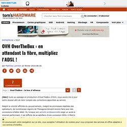 OVH OverTheBox : en attendant la fibre, multipliez l'ADSL !