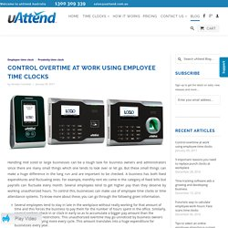 Control overtime at work using employee time clocks - uAttend Australia