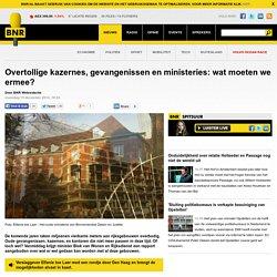 Overtollige kazernes, gevangenissen en ministeries: wat moeten we ermee? - BNR Nieuwsradio