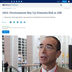 AHA: Overtreatment May Up Dementia Risk in Afib