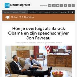 Hoe je overtuigt als Barack Obama en zijn speechschrijver Jon Favreau