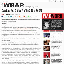 Overture Box Office Profits: $50 million-$60 million
