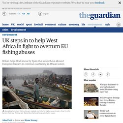 UK steps in to help West Africa in fight to overturn EU fishing abuses