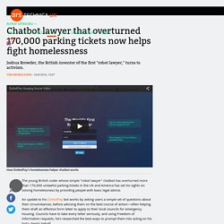 Chatbot lawyer that overturned 170,000 parking tickets now helps fight homelessness