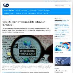 Top EU court overturns data retention directive