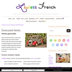 5 Overused French Verbs - Lawless French Synonyms