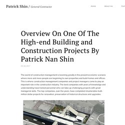 Overview On One Of The High-end Building and Construction Projects By Patrick Nan Shin