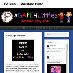 GAfE Login Overview – EdTech – Christine Pinto