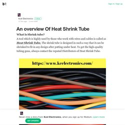 An overview Of Heat Shrink Tube