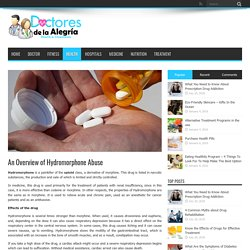 An Overview of Hydromorphone Abuse – Doctores De La Alegria