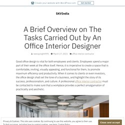 A Brief Overview on The Tasks Carried Out by An Office Interior Designer – SKVIndia