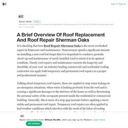 A Brief Overview Of Roof Replacement And Roof Repair Sherman Oaks