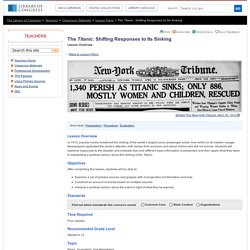 The Titanic: Shifting Responses to Its Sinking - Lesson Overview - Lesson Plans - For Teachers