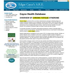 Overview of Chronic Fatigue Syndrome (CFS) Edgar Cayce Health Database