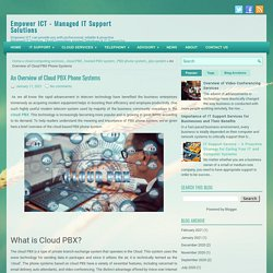 An Overview of Cloud PBX Phone Systems ~ Empower ICT - Managed IT Support Solutions