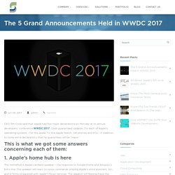 Overview of WWDC 2017: The 5 Big Things that Apple Announced