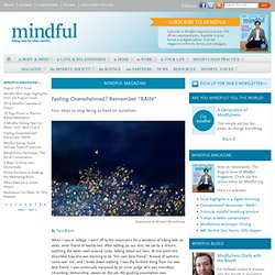 "Feeling Overwhelmed? Remember the ""RAIN"" mindfulness practice"
